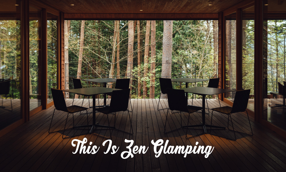 This Is Zen Glamping